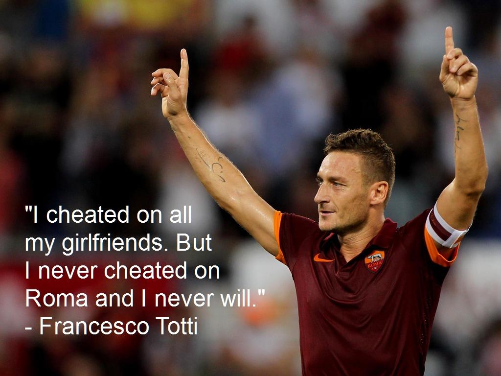 """Vertaling: """"Ik heb al mijn vriendinnen bedrogen. Maar ik heb Roma nooit bedrogen en dat zal ik nooit doen."""""""